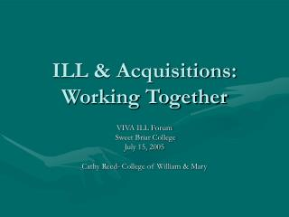 ILL & Acquisitions: Working Together