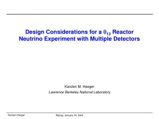 Design Considerations for a  ? 13  Reactor Neutrino Experiment with Multiple Detectors