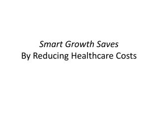 Smart Growth Saves By Reducing Healthcare Costs