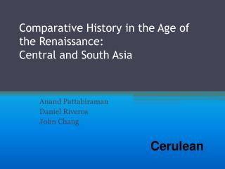 Comparative History in the Age of the Renaissance: Central and South Asia