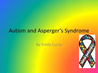 Autism and Asperger�s Syndrome