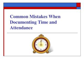 Common Mistakes When Documenting Time and Attendance