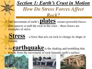 Section 1: Earth�s Crust in Motion How Do Stress Forces Affect Rock?