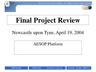 Final Project Review Newcastle upon Tyne, April 19, 2004