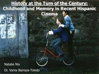 History at the Turn of the Century:  Childhood and Memory in Recent Hispanic Cinema