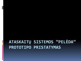 """Ataskaitų sistemos """"Pelėda"""" prototipo pristatymas"""