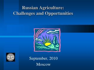 Russian Agriculture: Challenges and Opportunities