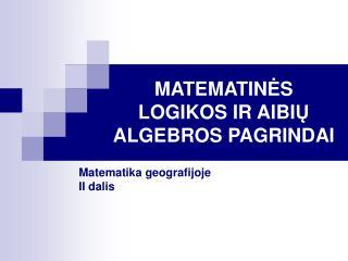 MATEMATIN Ė S LOGIKOS IR AIBI Ų ALGEBROS PAGRINDAI