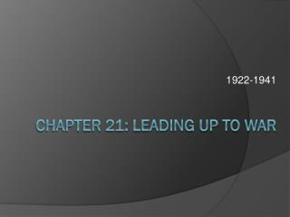 Chapter 21: Leading Up to War