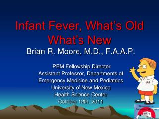 Infant Fever, What s Old What s New