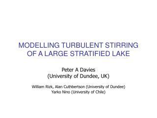 MODELLING TURBULENT STIRRING OF A LARGE STRATIFIED LAKE