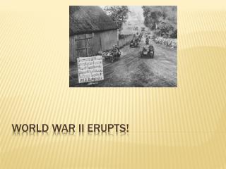 World War II Erupts!