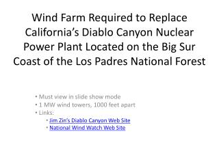 Must view in slide show mode  1 MW wind towers, 1000 feet apart  Links: