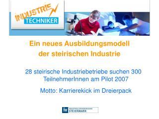 Ein neues Ausbildungsmodell  der steirischen Industrie