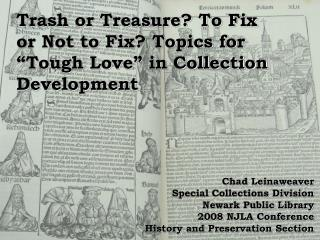 "Trash or Treasure? To Fix or Not to Fix? Topics for ""Tough Love"" in Collection Development"