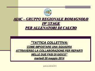 AIAC – GRUPPO REGIONALE ROMAGNOLO 19° STAGE  PER ALLENATORI  DI  CALCIO
