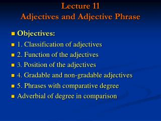 Lecture 11 Adjectives and Adjective Phrase