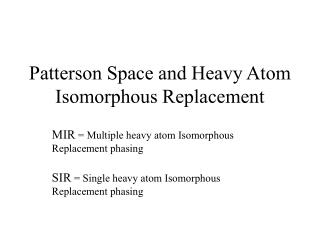 Patterson Space and Heavy Atom Isomorphous Replacement