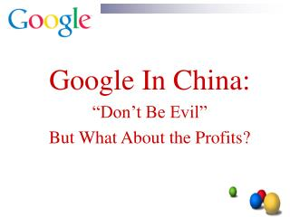 Google In China: �Don�t Be Evil� But What About the Profits?