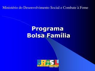 Programa  Bolsa Fam�lia