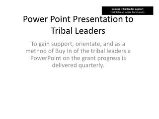 Power Point Presentation to Tribal Leaders