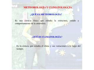 METEOROLOGÍA Y CLIMATOLOGÇIA