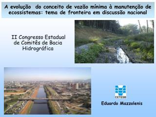 A evolu  o  do conceito de vaz o m nima   manuten  o de ecossistemas: tema de fronteira em discuss o nacional