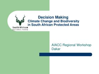 Decision Making Climate Change and Biodiversity  in South African Protected Areas