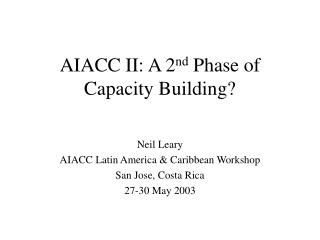 AIACC II: A 2 nd  Phase of Capacity Building?