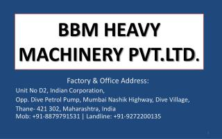 BBM HEAVY MACHINERY PVT.LTD .