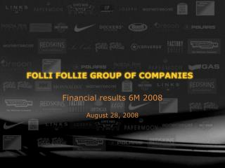 Financial results 6M 2008 August 28, 2008