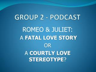 GROUP 2 - PODCAST