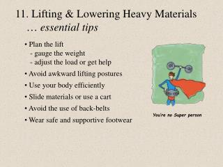 11. Lifting & Lowering Heavy Materials     …  essential tips