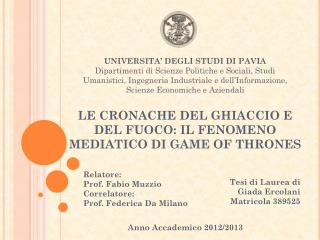 LE CRONACHE DEL GHIACCIO E DEL FUOCO: IL FENOMENO MEDIATICO  DI  GAME OF THRONES