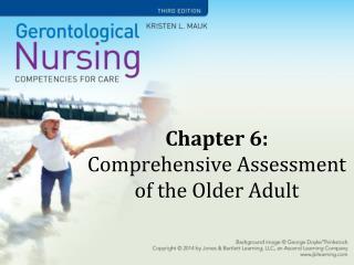 Chapter 6:  Comprehensive Assessment of the Older Adult