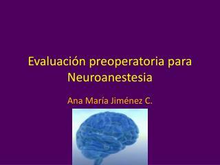 Evaluación preoperatoria para  N euroanestesia