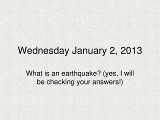 Wednesday January 2, 2013