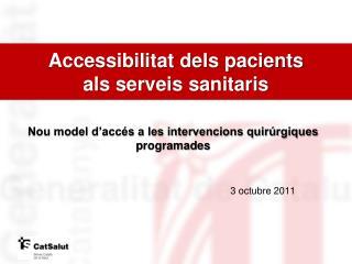 Nou model d'accés a les intervencions quirúrgiques programades