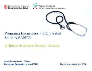 Programa Encuentros - TIC y Salud  Salón AVANTE El Sistema de Salud en España y Cataluña