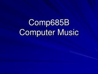 Comp685B Computer Music