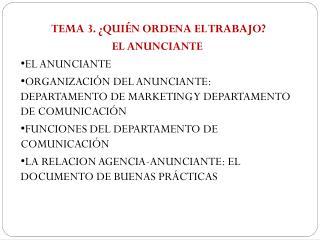 TEMA 3. �QUI�N ORDENA EL TRABAJO?  EL ANUNCIANTE EL ANUNCIANTE
