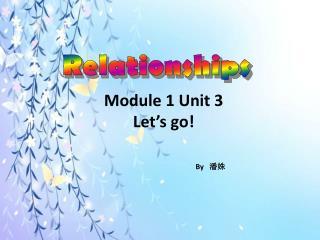 Module 1 Unit 3 Let�s go!
