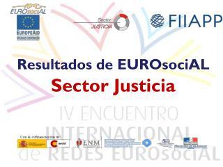 Resultados de EUROsociAL Sector Justicia