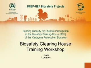 Biosafety Clearing House Training Workshop