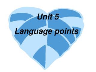 Unit 5         Language points