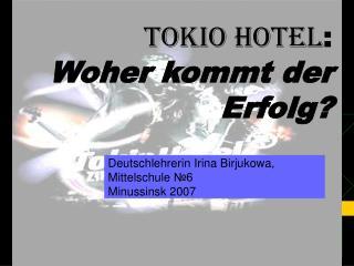 Computerpräsentation: TOKIO HOTEL :  Woher kommt der Erfolg?