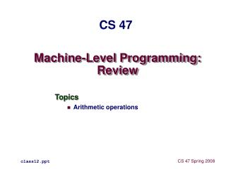 Machine-Level Programming: Review