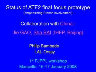 Status of ATF2 final focus prototype ( emphasizing French involvement )
