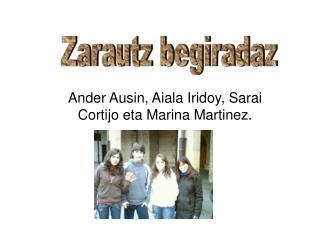 Ander Ausin, Aiala Iridoy, Sarai Cortijo eta Marina Martinez.