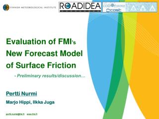 Evaluation of FMI 's  New Forecast Model of Surface Friction - Preliminary results/discussion…